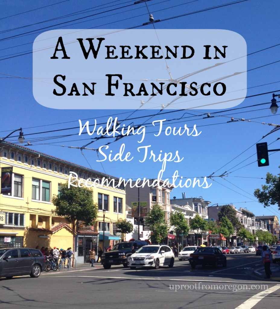 A Weekend in San Francisco