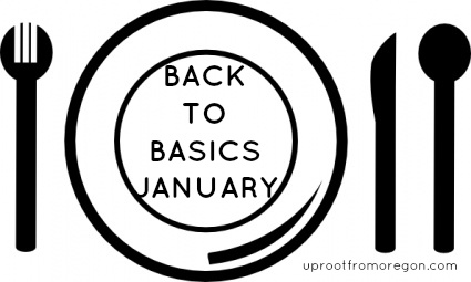 Back To Basics January | Uproot from Oregon