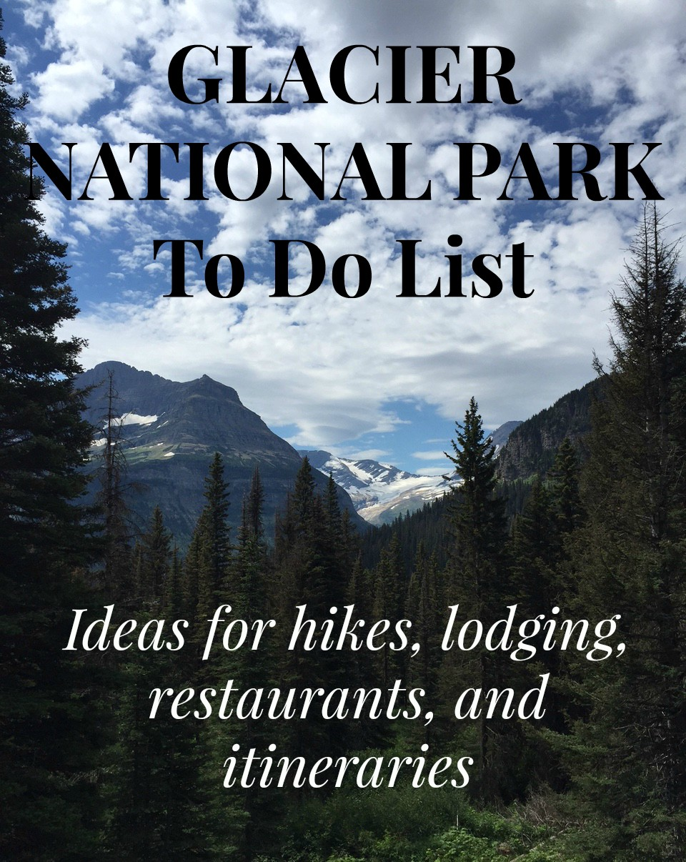 Glacier National Park To Do List - ideas for hikes, lodging, restaurants, and itineraries within the Montana park and beyond! | uprootkitchen.com