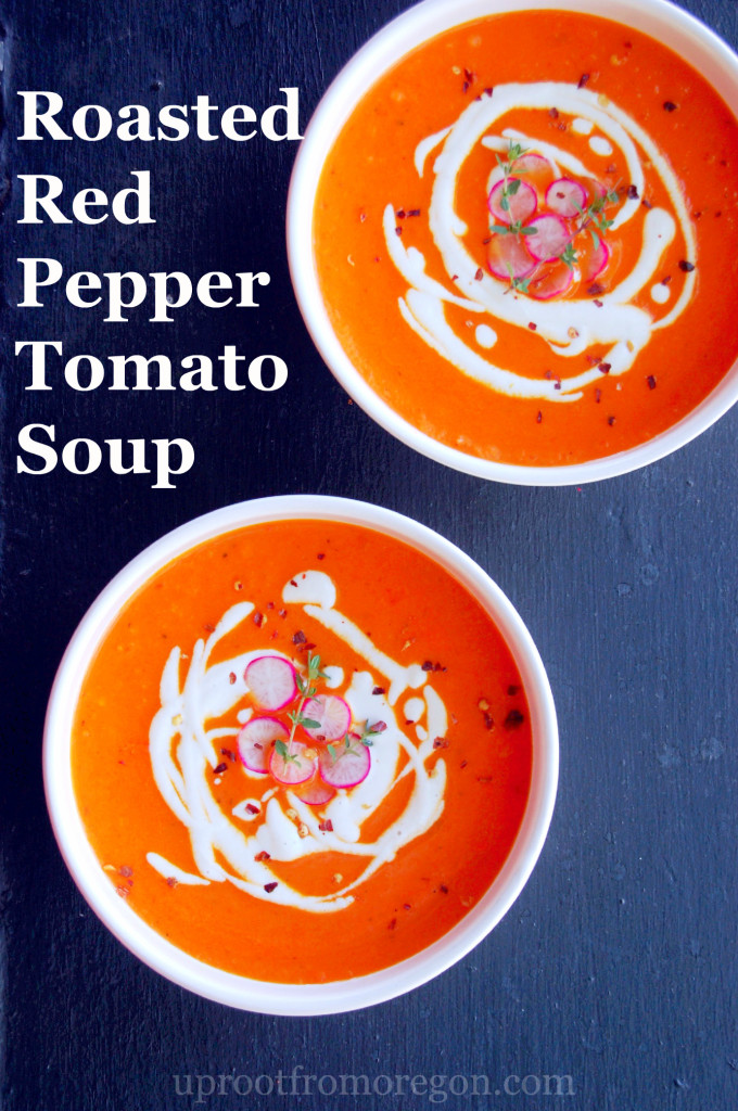 Creamy Roasted Red Pepper Tomato Soup, a perfect bowl for fall evenings topped with a simple cashew cream #vegan #glutenfree uprootfromoregon.com