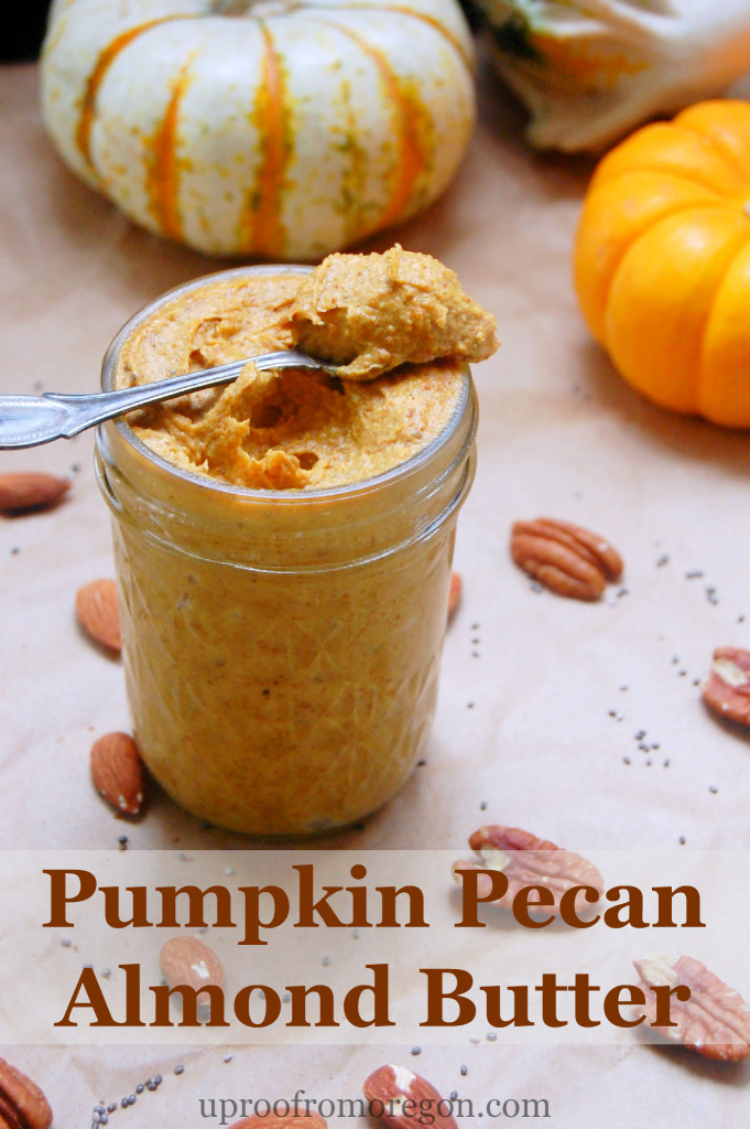 Pumpkin Pecan Almond Butter, a delicious and wholesome fall-spiced nut butter recipe | uprootfromoregon.com #vegan #glutenfree