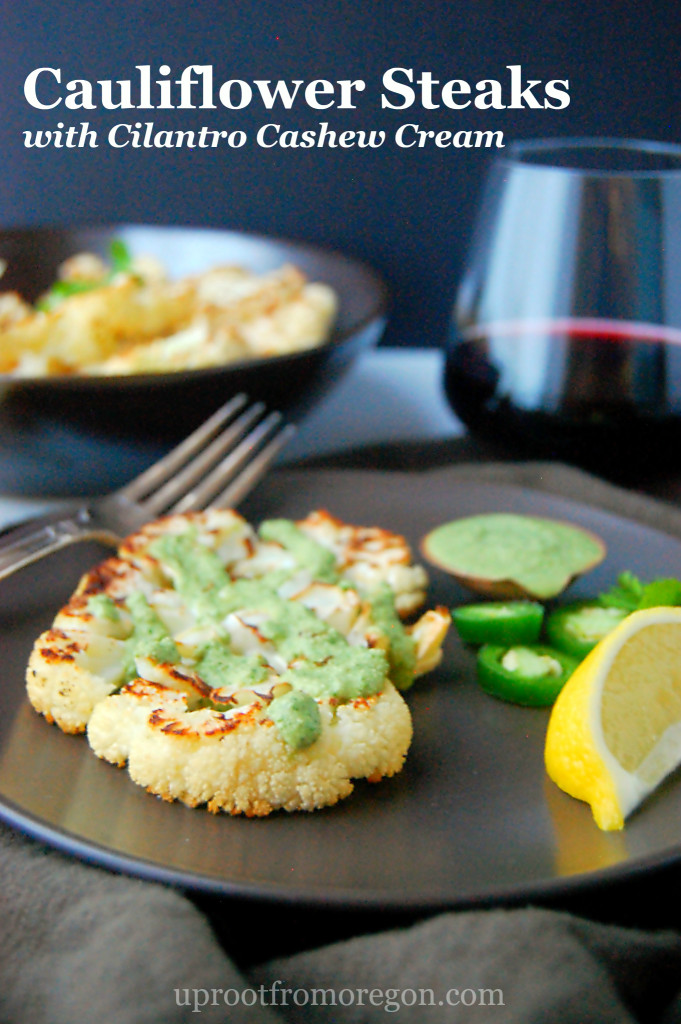 Roasted Cauliflower Steaks with Cilantro Cashew Cream, a great vegan side dish or main dish | uprootfromoregon.com