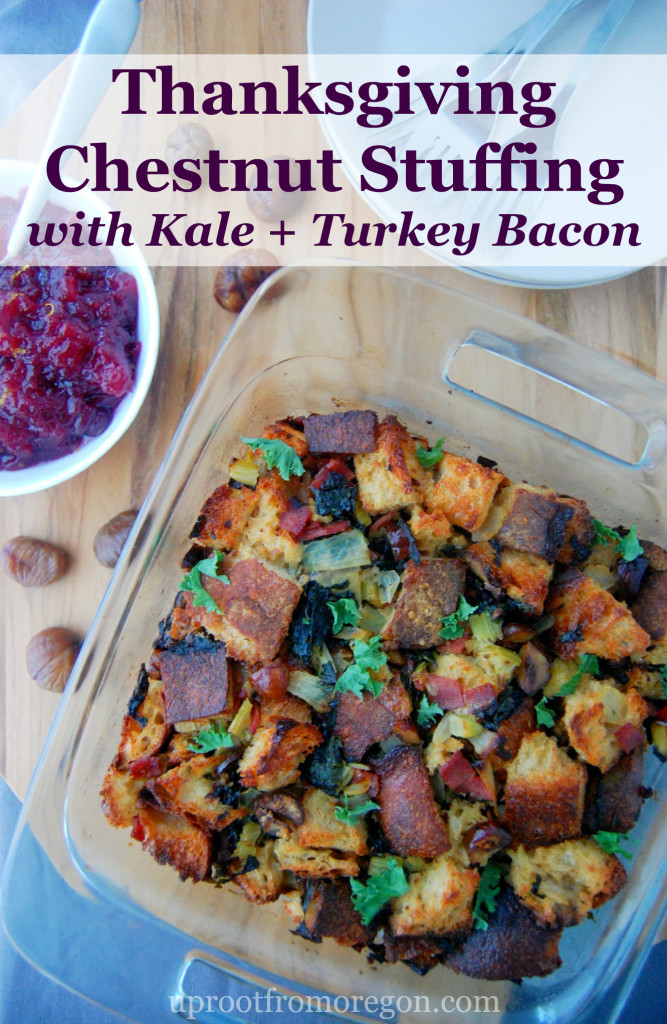 Thanksgiving Chestnut Stuffing with Kale and Turkey Bacon, a family ...